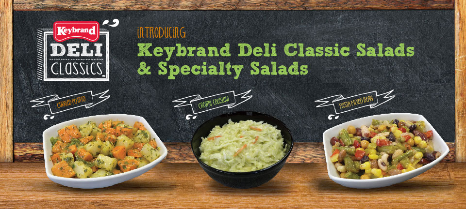 Introducing Keybrand Deli Classic Salads & Speciality Salads